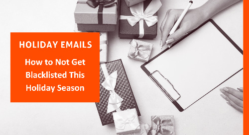 Holiday Emails: How to Not Get Blacklisted This Holiday Season