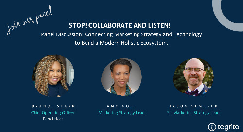 Panel Discussion: Connecting Marketing Strategy & Technology to Build a Modern Holistic Ecosystem