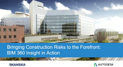 Skanska + BIM 360 Insight: Bringing Construction Risks to the Forefront