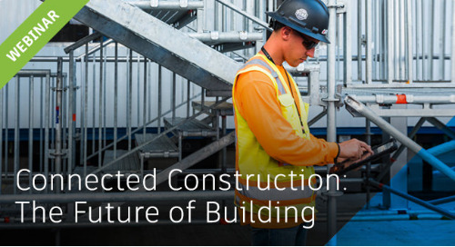 [Webinar] Connected Construction: The Future of Building