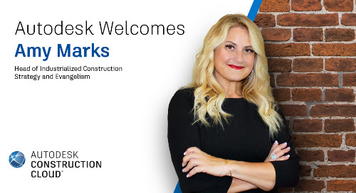 Insights from the Queen of Prefab: Why Amy Marks Joined Autodesk
