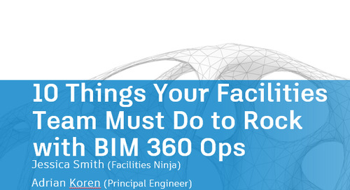 10 Things Your Facilities Team Must Do to Rock with BIM 360 Ops