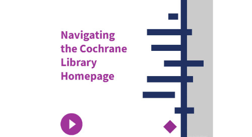 Navigating the Cochrane Library Homepage (Video)