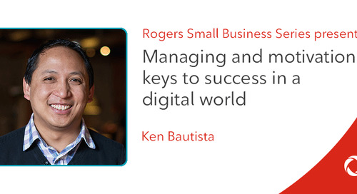 Ken Bautista's top tips for managing and motivation as keys to success in a digital world