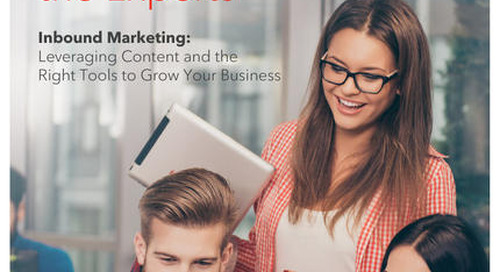 Inbound Marketing: Leveraging content and the right tools to grow your business