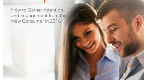 How to Garner Attention and Engagement From the New Consumer in 2018