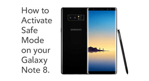 How to activate Safe Mode on your Samsung Galaxy Note8