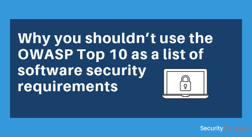 Why you shouldn't use the OWASP Top 10 as a list of software security requirements