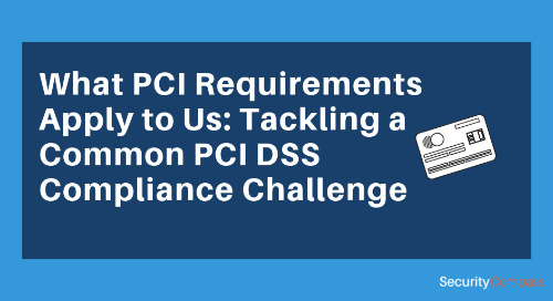 What PCI Requirements Apply to Us: Tackling a Common PCI DSS Compliance Challenge