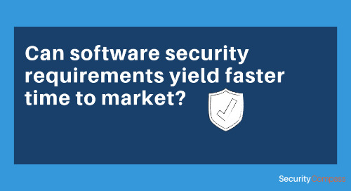 Can software security requirements yield a faster time to market?