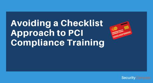 Avoiding a Checklist Approach to PCI Compliance Training
