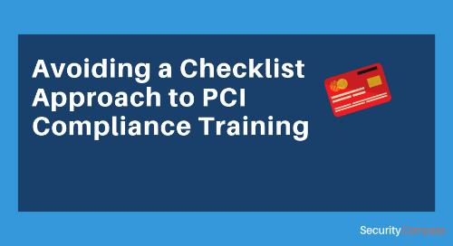 Avoiding a Checklist Approach to PCI Compliance Training