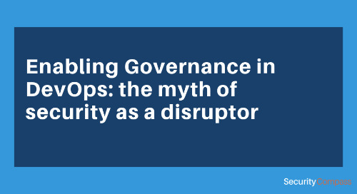 Enabling Governance in DevOps: the myth of security as a disruptor