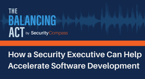 How a Security Executive Can Help Accelerate Software Development