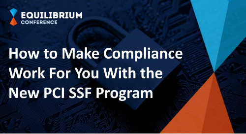 How to Make Compliance Work For You with the New PCI SSF Program