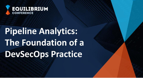 Pipeline Analytics - The Foundation of a DevSecOps Practice