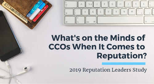 What's On the Mind of CCO's when it comes to Corporate Brand Reputation?