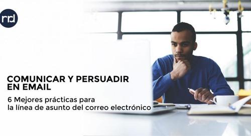 Comunicar y persuadir: 6 mejores prácticas para la línea de asunto del correo electrónico