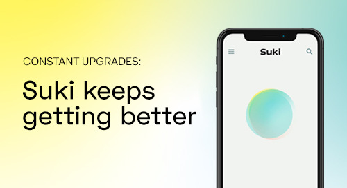 Constant upgrades: Suki keeps getting better