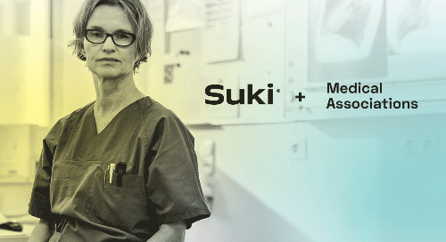 Suki + Medical Associations: Partnering to Make a Difference for Doctors