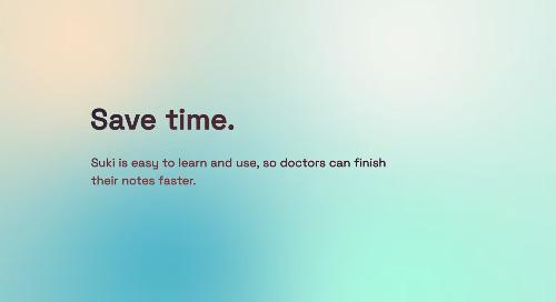 Suki Customer Video: Dr. Fiesinger, Family Medicine at Village Medical - Save Time