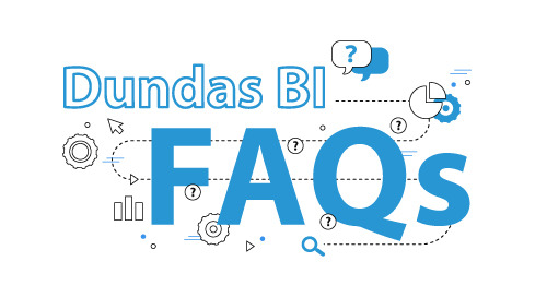 Dundas BI FAQs