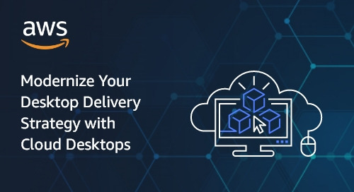 Modernize Your Desktop Delivery Strategy with Cloud Desktops