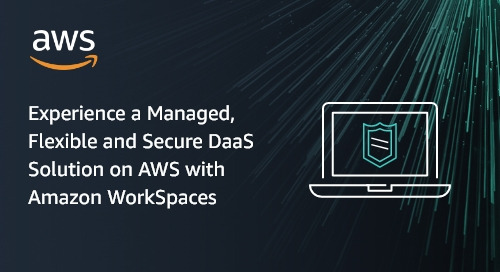 Experience a Managed, Flexible and Secure DaaS Solution on AWS with Amazon WorkSpaces
