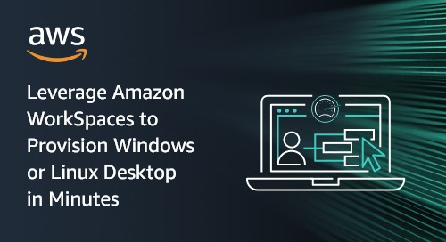 Leverage Amazon WorkSpaces to Provision Windows or Linux Desktop in Minutes
