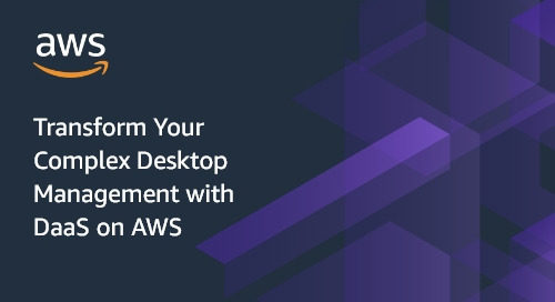 Transform Your Complex Desktop Management with DaaS on AWS