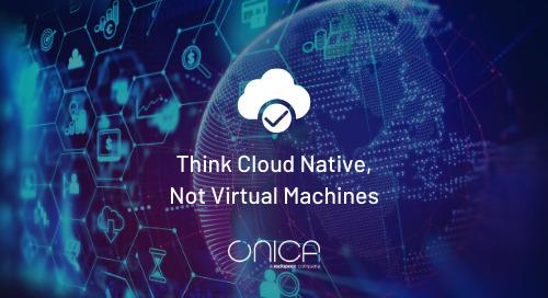Onica: Think Cloud Native, Not Virtual Machines