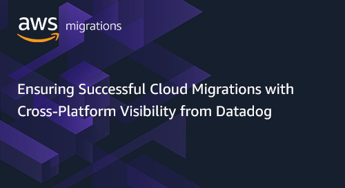 Ensuring Successful Cloud Migrations with Cross-Platform Visibility from Datadog
