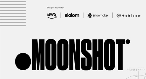 Slalom: Moonshot: Your Boldest Ambitions, Powered by Data