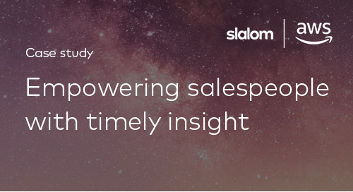 Slalom Customer Story: Empowering Salespeople with Timely Insights to Make Better Decisions Every Day