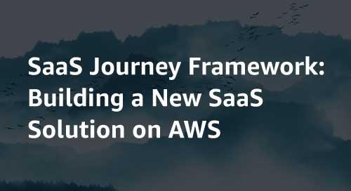 SaaS Journey Framework: Building a New SaaS Solution on AWS