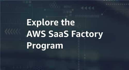 Explore the AWS SaaS Factory Program
