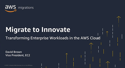Migrate to Innovate: Transforming Enterprise Workloads in the AWS Cloud [Keynote]