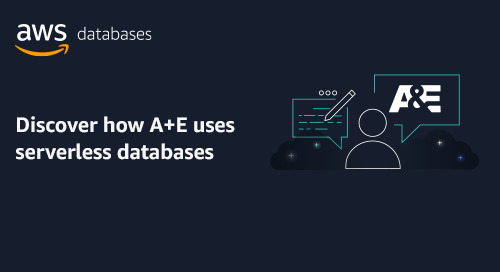 Discover how A+E uses serverless databases