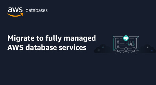 Migrate to AWS Databases: Freedom to save, grow and innovate