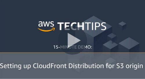 How to set up a CloudFront distribution for Amazon S3 [15-Min Demo]