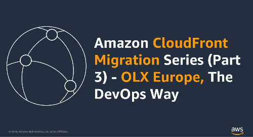 CloudFront Migration Series (Part 3): OLX Europe, The DevOps Way
