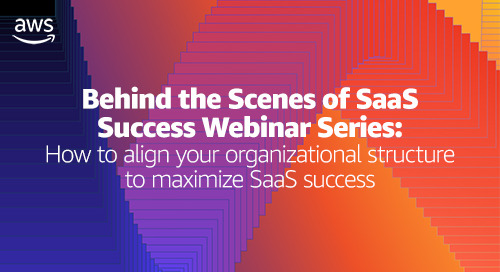 How to align your organizational structure to maximize SaaS success