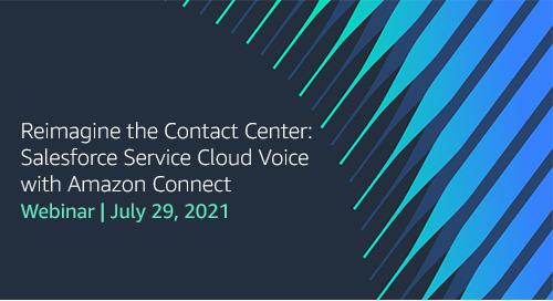 [Webinar] Reimagine the Contact Center: Salesforce Service Cloud Voice with Amazon Connect