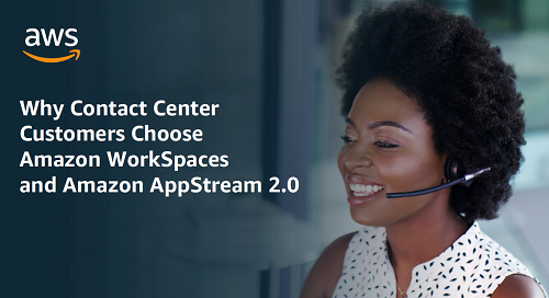 Tech Talk: Why Contact Center Customers Choose Amazon WorkSpaces and Amazon AppStream 2.0