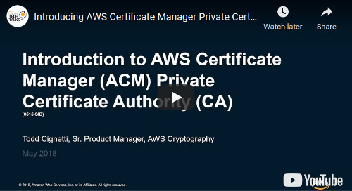 Introducing AWS Certificate Manager Private Certificate Authority [Video]