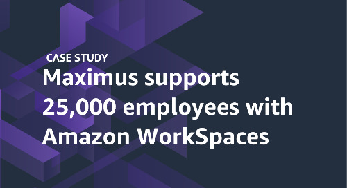 Maximus supports 25,000 employees with Amazon WorkSpaces