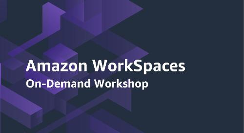Amazon WorkSpaces Deep Dive - On-Demand Workshop