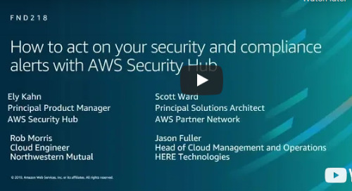 AWS re:Inforce 2019: How to Act on Your Security & Compliance Alerts with AWS Security Hub