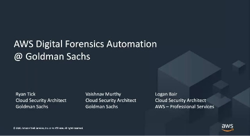 AWS Digital Forensics Automation at Goldman Sachs [AWS Online Tech Talks]