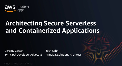 Architecting Secure Serverless and Containerized Applications